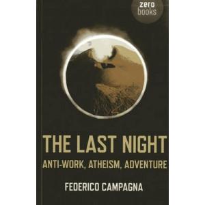 The Last Night: Anti-work, Atheism, Adventure