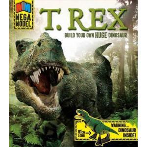 Mega Model: T. Rex: Build your own huge dinosaur