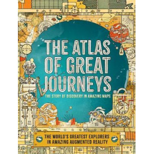 Atlas of Great Journeys: The Story of Discovery in Amazing Maps, The