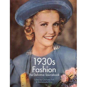1930's Fashion: The Definitive Sourcebook