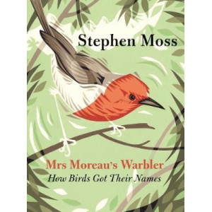 Mrs Moreau's Warbler: How Birds Got Their Names