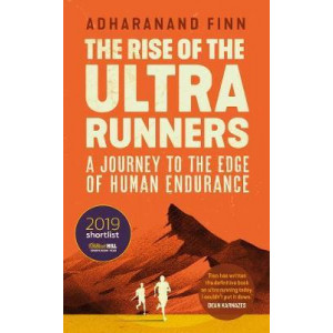 Rise of the Ultra Runners: A Journey to the Edge of Human Endurance, The