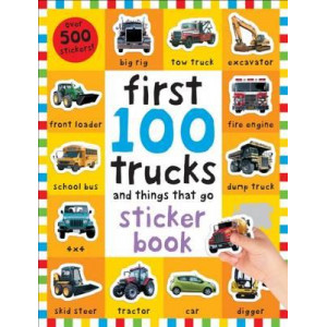 First 100 Stickers: Trucks and Things That Go
