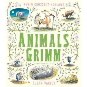 Animals Grimm: A Treasury of Tales, The