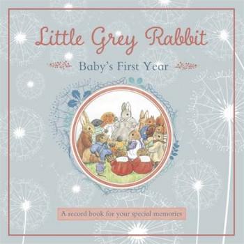Little Grey Rabbit: Baby's First Year