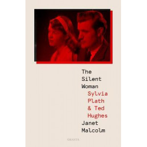 Silent Woman: Sylvia Plath And Ted Hughes