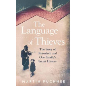 Language of Thieves:  Story of Rotwelsch and One Family's Secret History