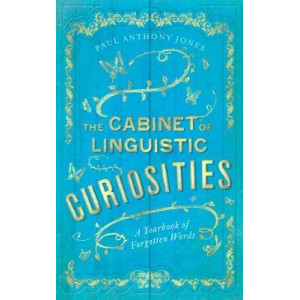 Cabinet of Linguistic Curiosities: A Yearbook of Forgotten Words