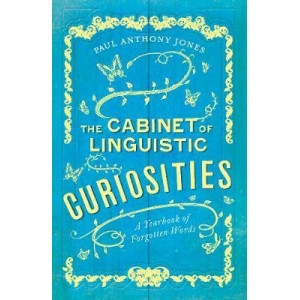 Cabinet of Linguistic Curiosities: A Yearbook of Forgotten Words, The