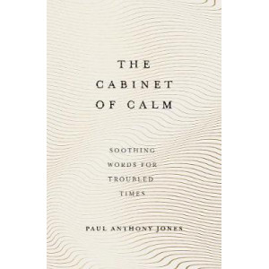 Cabinet of Calm, The : Soothing Words for Troubled Times
