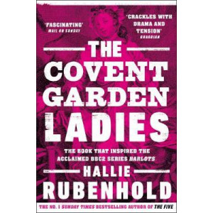 Covent Garden Ladies:  book that inspired BBC2's 'Harlots'