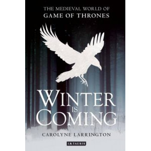 Winter is Coming: The Medieval World of Game of Thrones
