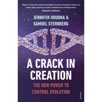 Crack in Creation: The New Power to Control Evolution