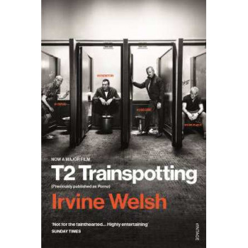 T2 Trainspotting (previously published as Porno)