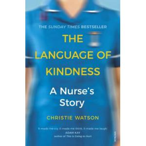 Language of Kindness: A Nurse's Story, The