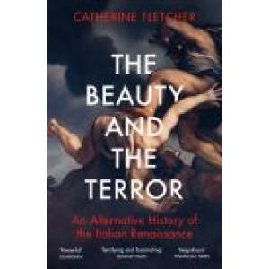 Beauty and the Terror: An Alternative History of the Italian Renaissance, The