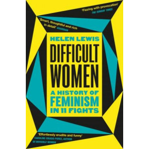 Difficult Women:  History of Feminism in 11 Fights