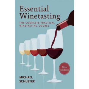 Essential Winetasting: The Complete Practical Winetasting Cours