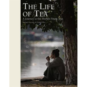 Life of Tea: A Journey to the World's Finest Teas