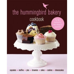 Hummingbird Bakery Cookbook: The number one best-seller now revised and expanded with new recipes