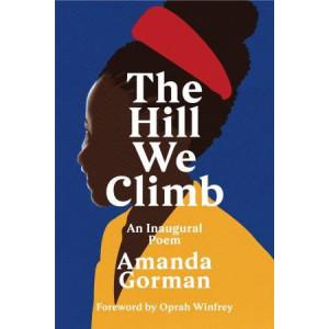 Hill We Climb, The: An Inaugural Poem