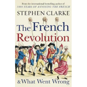 French Revolution and What Went Wrong, The