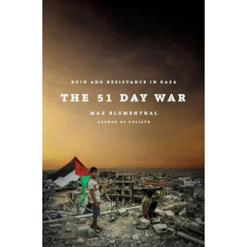 51 Day War: Resistance and Ruin in Gaza