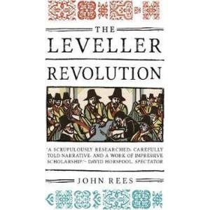 Leveller Revolution: Radical Political Organisation in England, 1640-1650