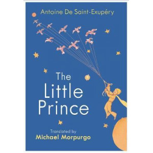 Little Prince: A new translation by Michael Morpurgo