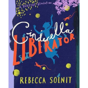 Cinderella Liberator:  Fairy Tale Revolution