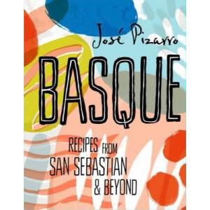 Basque: Spanish Recipes from San Sebastian & Beyond