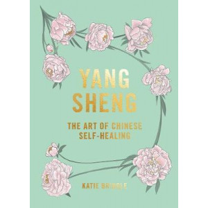 Yang Sheng: The art of Chinese self-healing