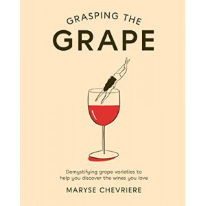 Grasping the Grape: Demystifying grape varieties to help you discover the wines you love