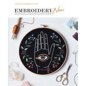 Embroidery Now: Contemporary projects for you and your home