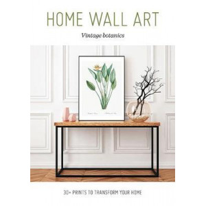 Home Wall Art - Vintage Botanics: 30+ Prints to Transform your Home