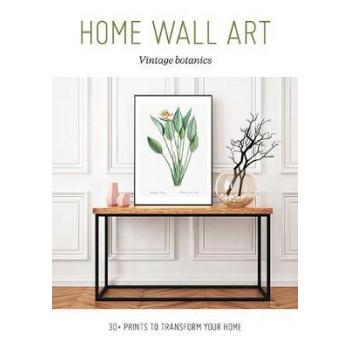 Home Wall Art - Vintage Botanics: 30+ Prints to Transform your Home