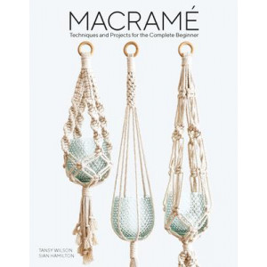 Macrame: Techniques and Projects for the Compete Beginner