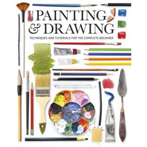 Painting & Drawing: Techniques and Tutorials for the Complete Beginner