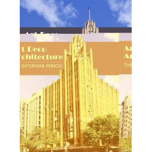 Art Deco Architecture: The Interwar Period