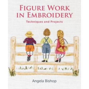 Figure Work in Embroidery: Techniques and projects