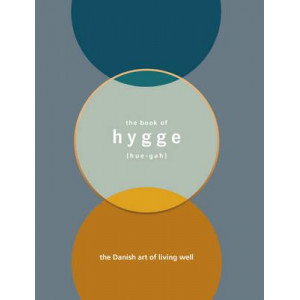 Book of Hygge: The Danish Art of Living Well