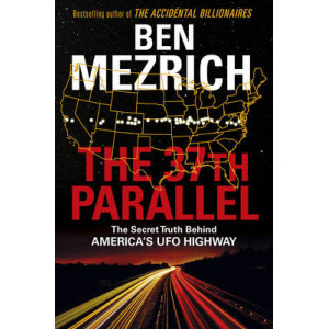 37th Parallel: The Secret Truth Behind America's UFO Highway
