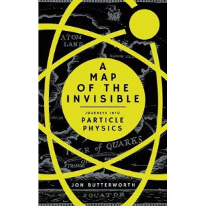 Map of the Invisible: Journeys into Particle Physics