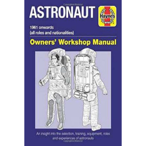 Astronaut Manual: All Models from 1961: 2017