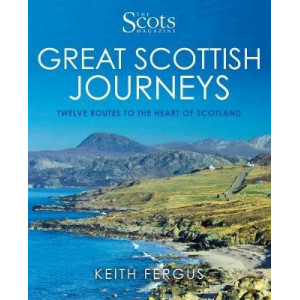 Scots Magazine: Great Scottish Journeys