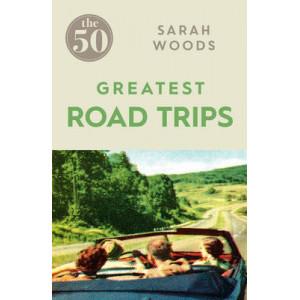 50 Greatest Road Trips
