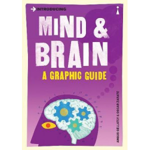 Introducing Mind and Brain: A Graphic Guide