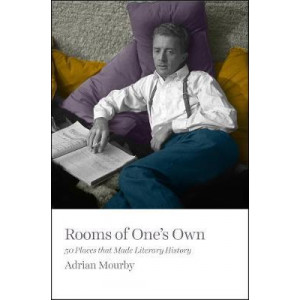 Rooms of One's Own: 50 Places That Made Literary History