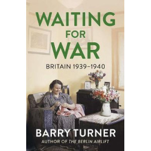 Waiting for War: Britain 1939-1940