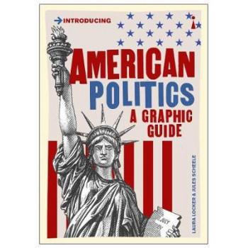 American Politics: A Graphic Guide